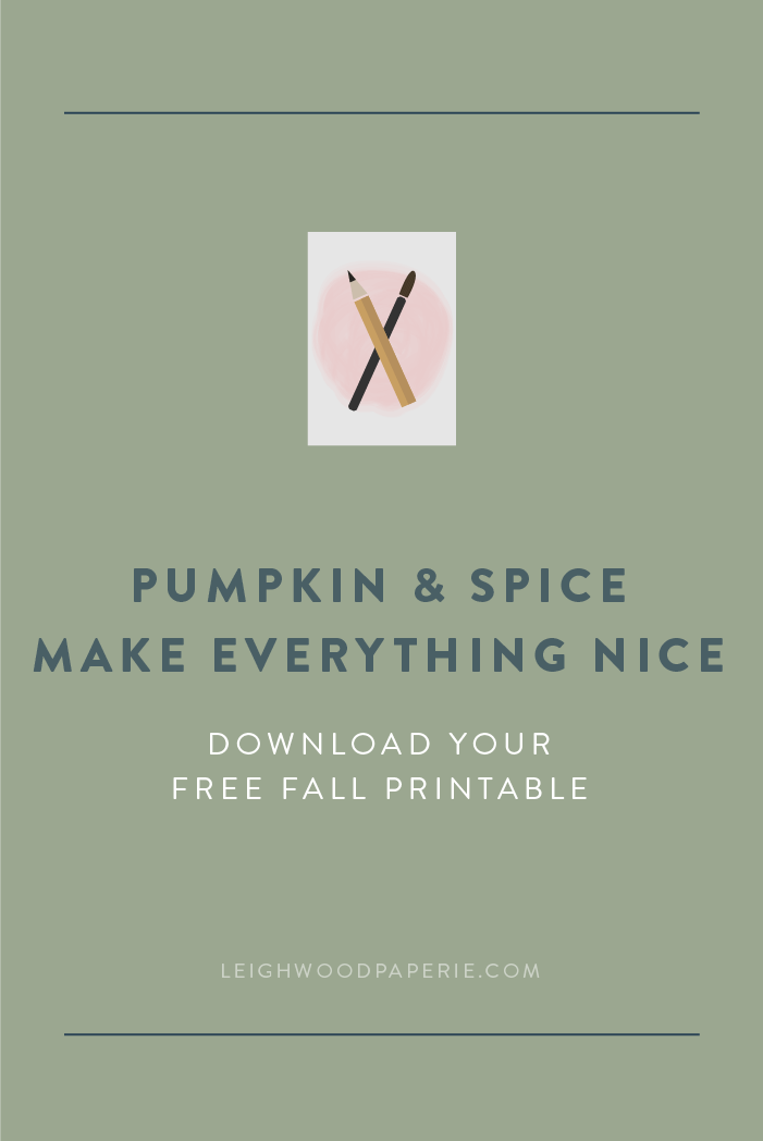 Leighwood Paperie: Pumpkin & Spice Make Everything Nice - Free Fall Printable