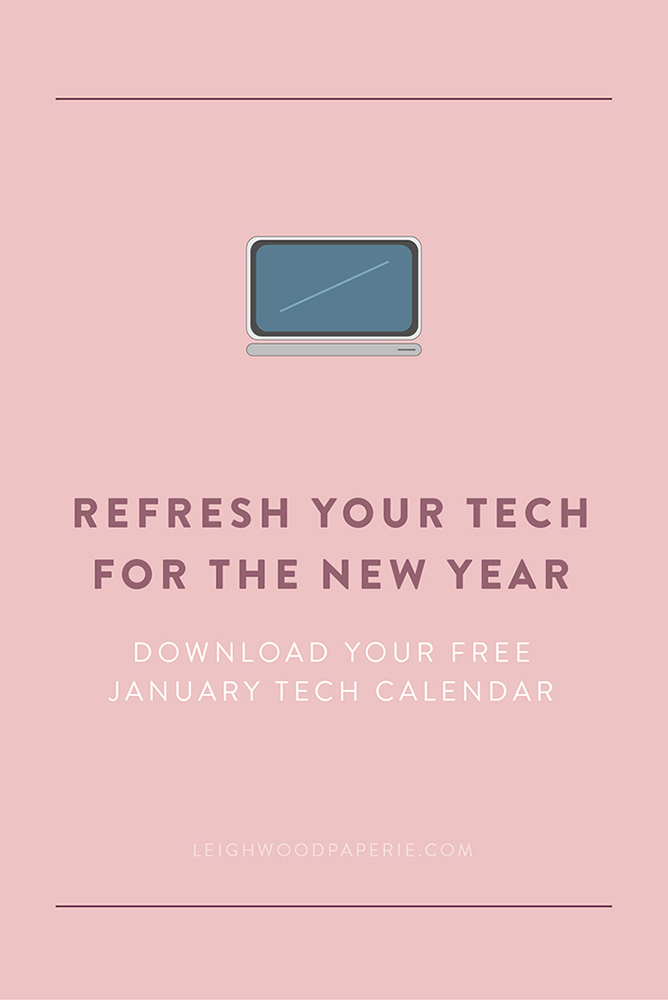 Leighwood Paperie | Refresh Your Tech for the New Year: Download your free January tech calendar