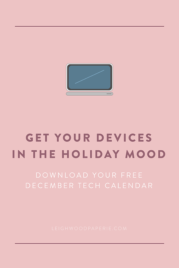 Get Your Devices in the Holiday Mood: Free December Calendar Download