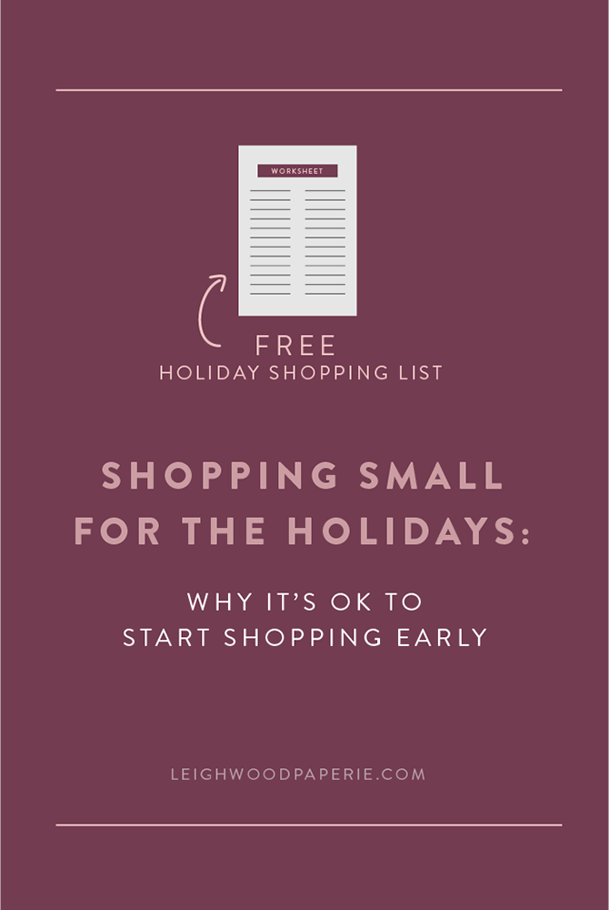Leighwood Paperie: Shopping Small for the Holidays: Why it's OK to start shopping early + a free holiday shopping list