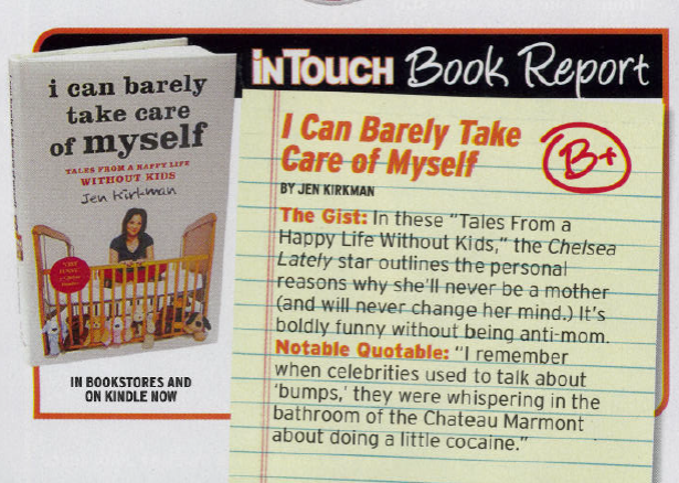 "The esteemed literary journal ""In Touch Magazine"" has given my book a B+. You need any more endorsement than that?? jenkirkman.com/book"
