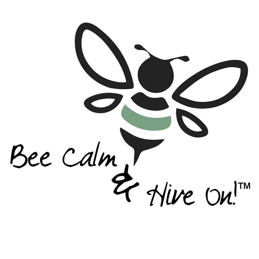 Bee Calm & Hive On