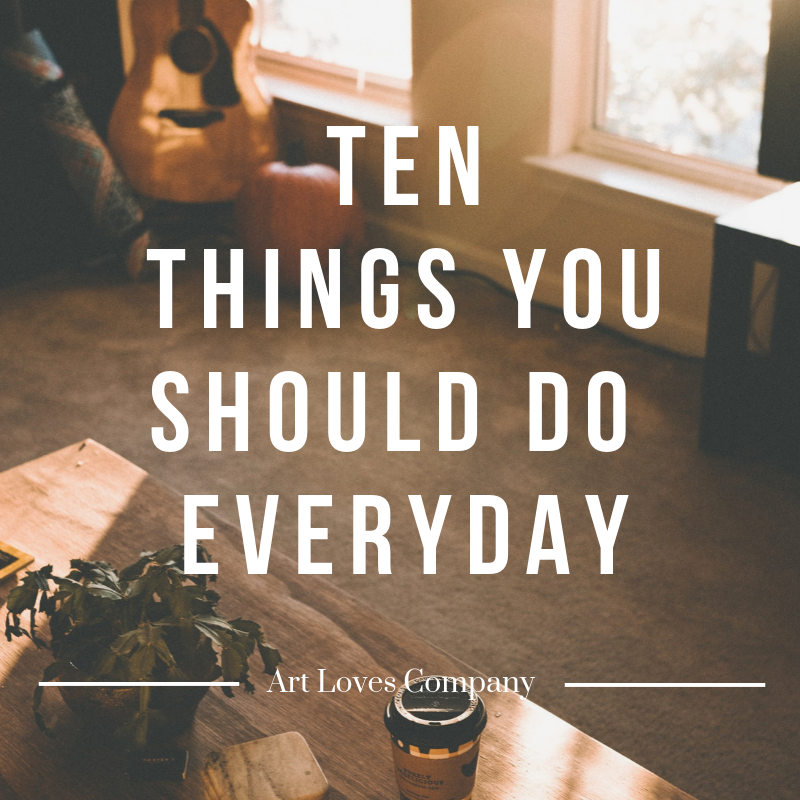 Ten Things You Should Do Everyday.png