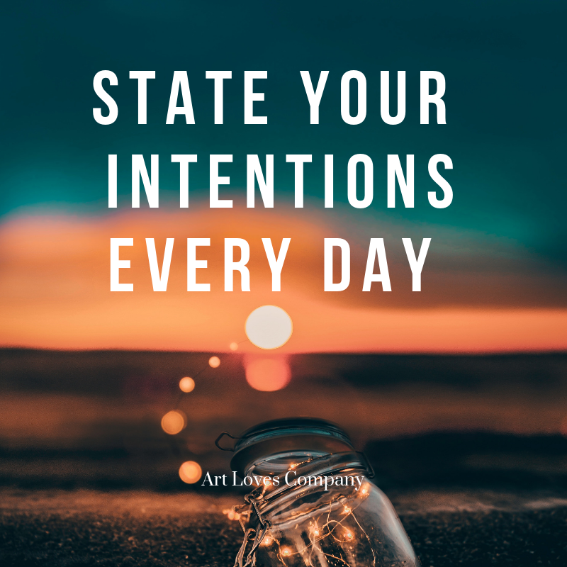 state your intentions every day.png