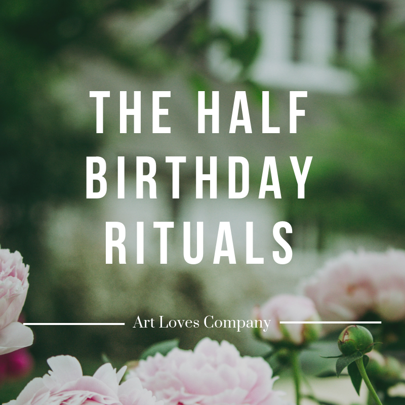 The Half Birthday Rituals.png