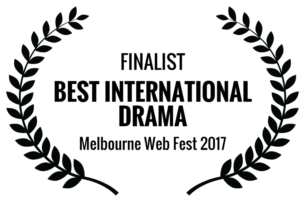 FINALIST - BEST INTERNATIONAL DRAMA - Melbourne Web Fest 2017.png