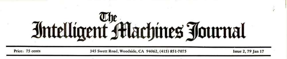Price: 75 cent | 345 Swett Road, Woodside, CA 94062, (415) 851-7075 |   The Intelligent Machines Journal   Issue 2, 79 Jan 17