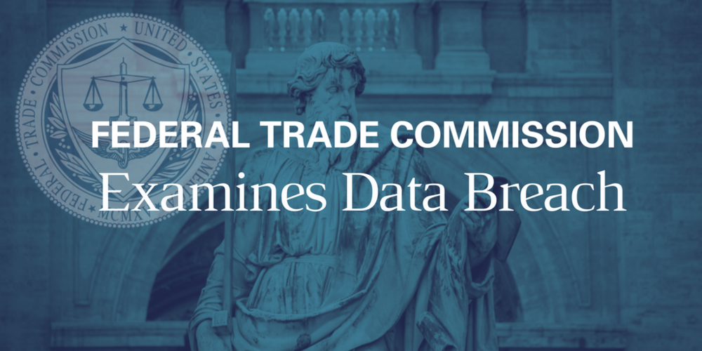 Copy of FTC Examines Data Breach.png