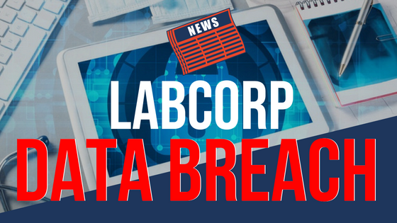 Industry And Security News Data Breach At Labcorp