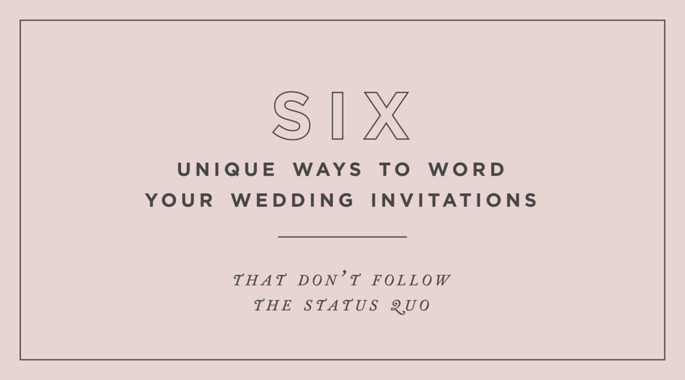 Unique Ways to Word Your Wedding Invitations.png