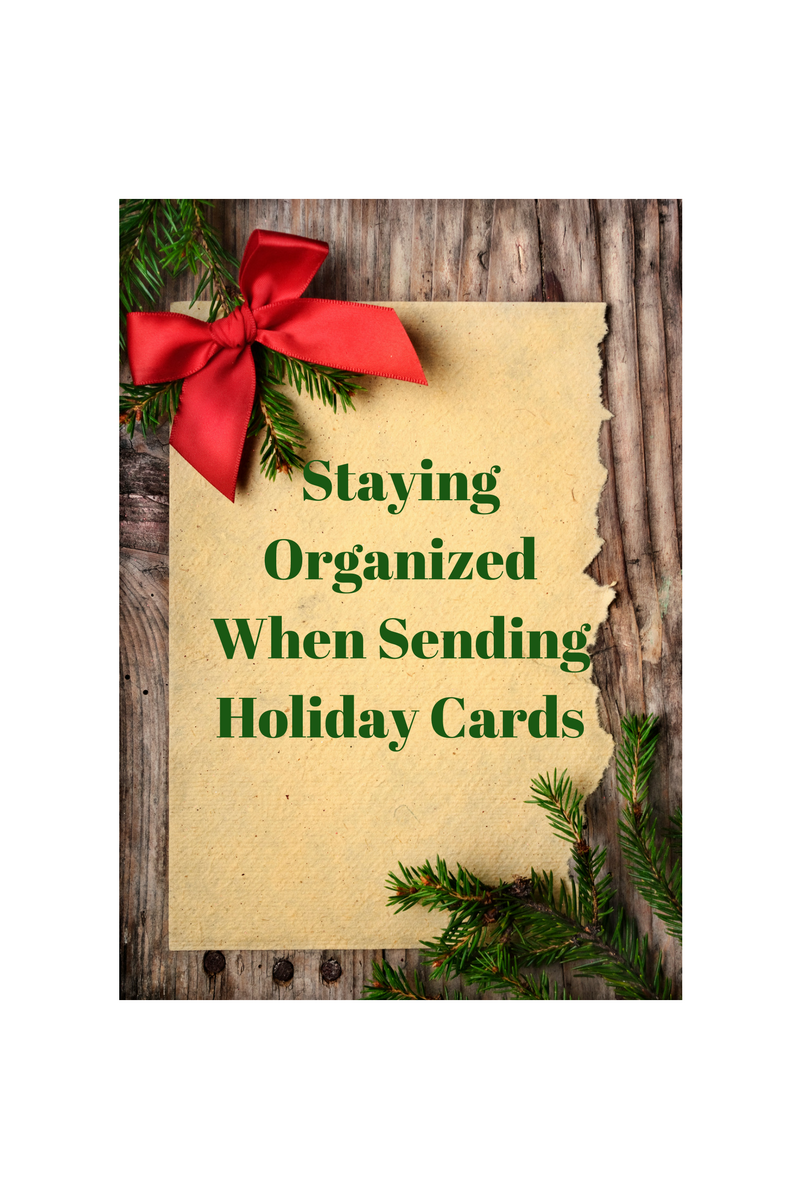 Staying Organized When Sending Holiday Cards Life Well Managed