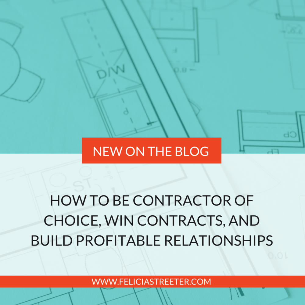 How to be Contractor Of Choice, Win Contracts, and Build Profitable Relationships.png