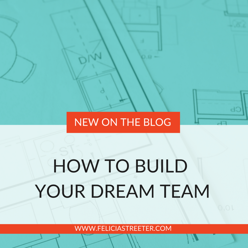 How To Build Your Dream Team