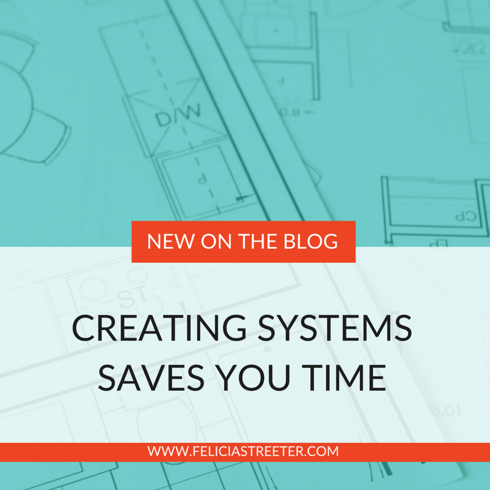 Creating Systems Saves Time