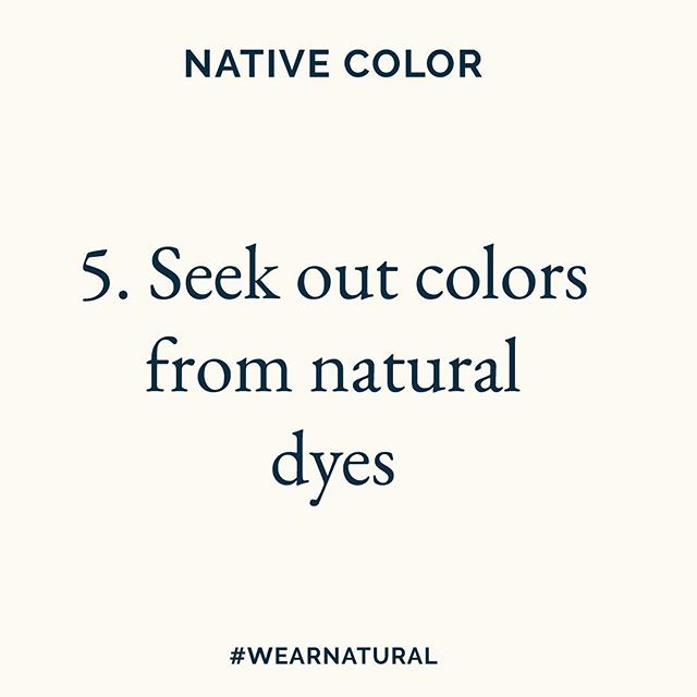 5. Seek out colors from natural dyes
