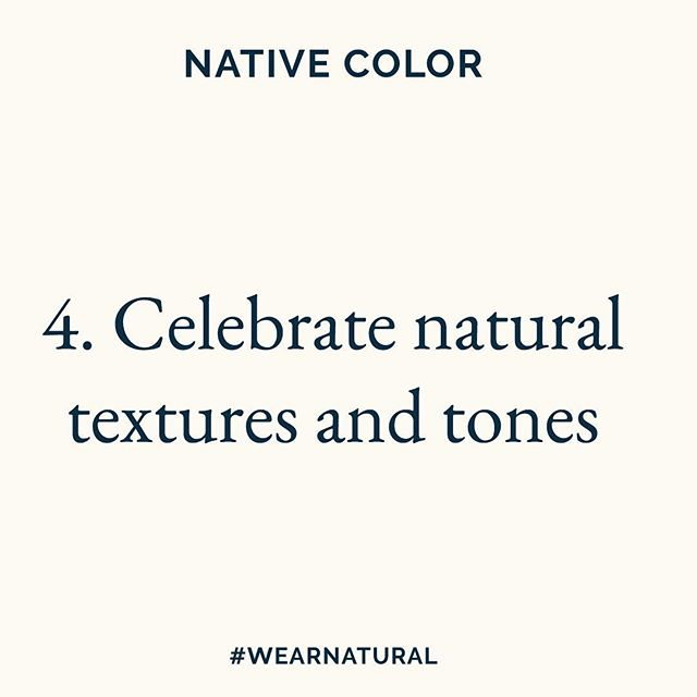 4. Celebrate natural textures and tones