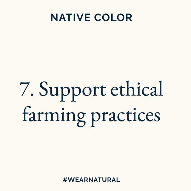 7. Support ethical farming practices