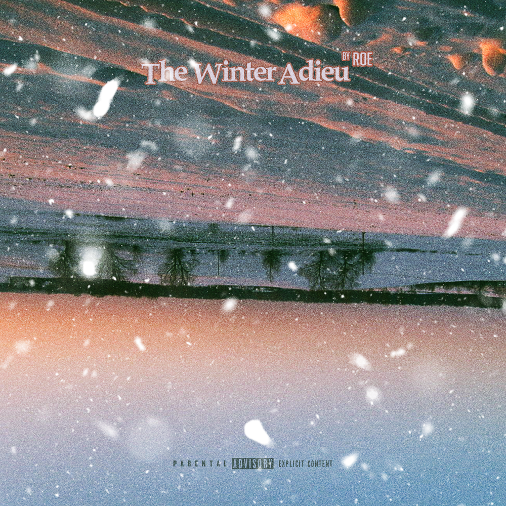 The Winter Adieu (2018)   The final release to ROE's seasonal EP series. The Winter Adieu is fully produced, engineered and written by ROE.