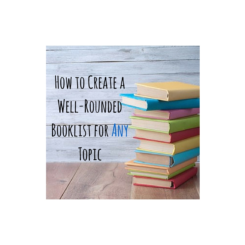 How to Create a Well-Rounded Booklist for Any Topic