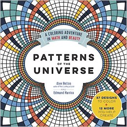 Patterns of the Universe:  Coloring is for everyone!  Especially when it involves intricate patterns.  This book shows that math and beauty do go together.