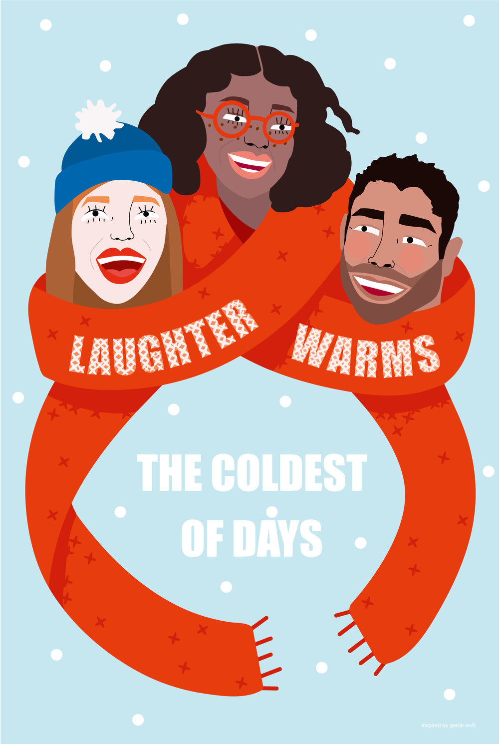 'Laughter Warms The Coldest Days' poster by Sydney Toews