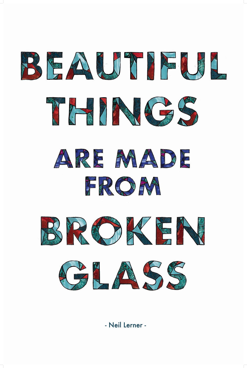 'Beautiful Things Are Made From Broken Glass' poster by Heather Haughn