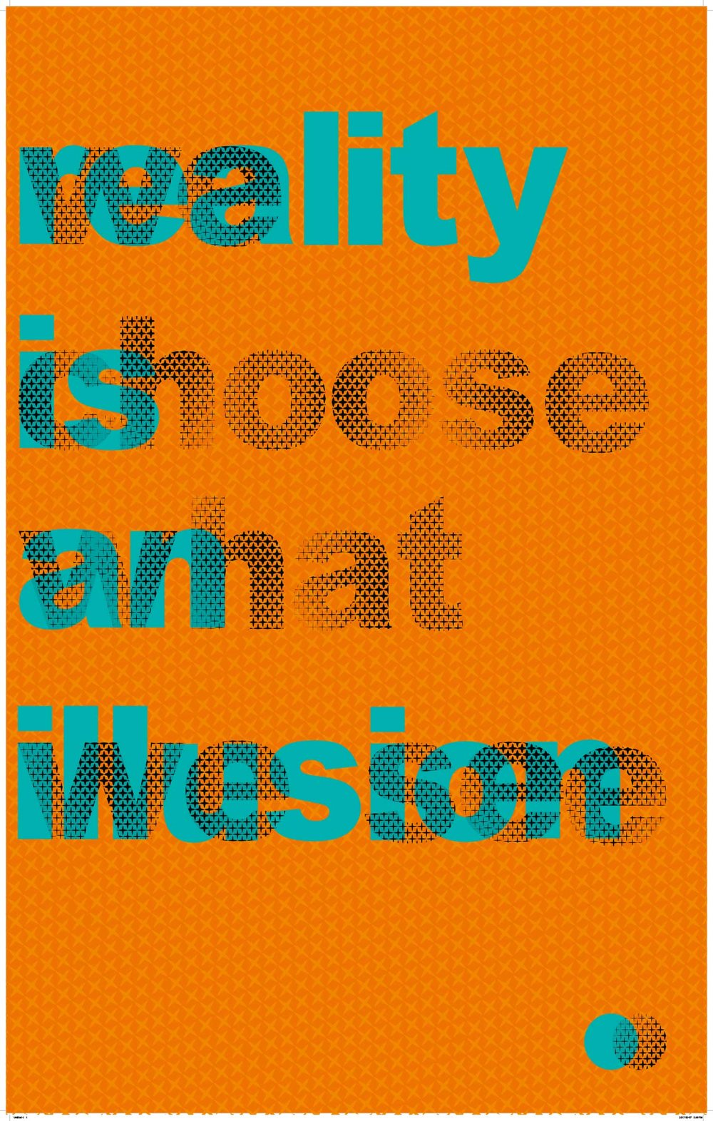 'We Choose What We See; Reality Is An Illusion' poster by Danica Koller