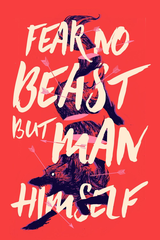 Fear No Beast But Man Himself