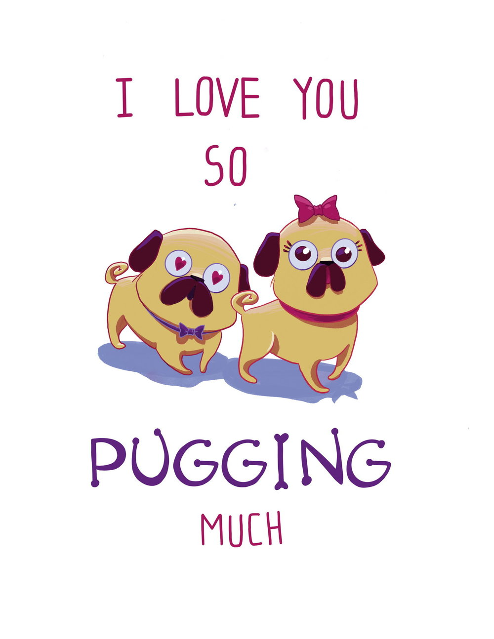 I Love You So Pugging Much