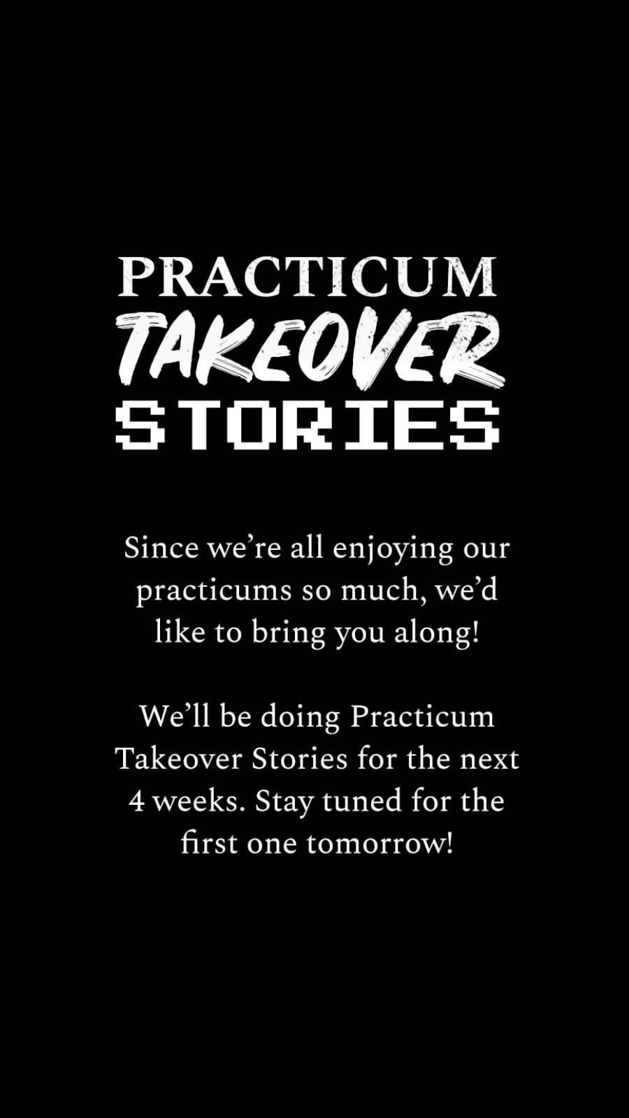 Practicum Takeover Stories