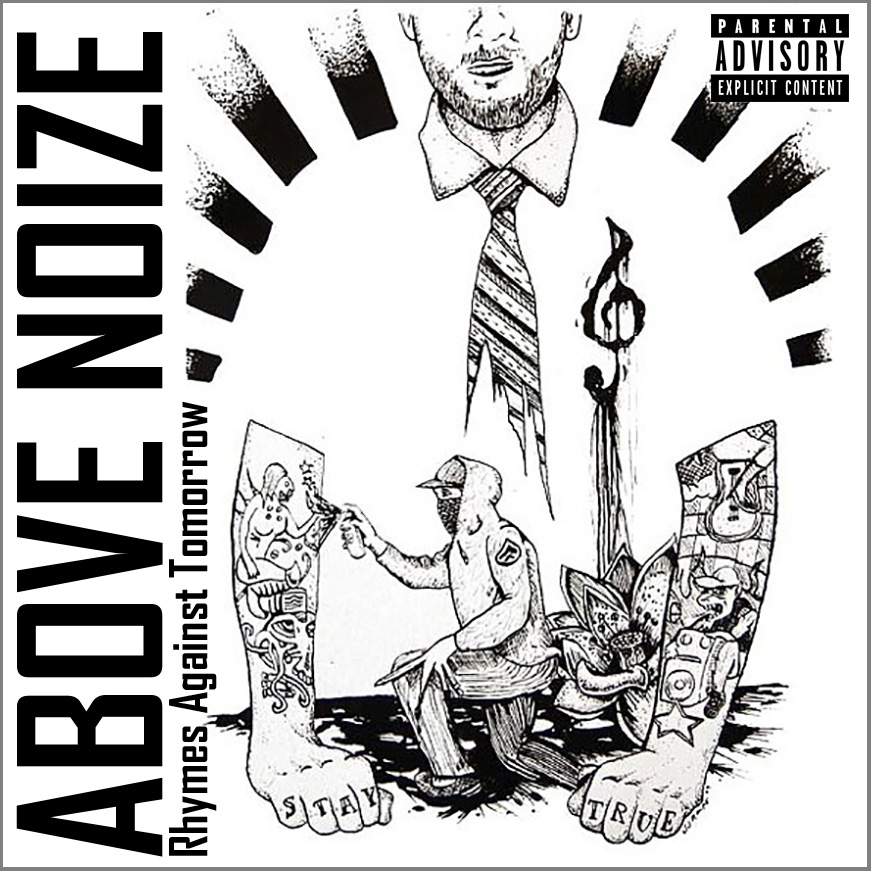 Rhymes Against Tomorrow  by Above Noize  Shortly following the untimely death of   KL989   band-mate and childhood friend,   Sam 'Oddball' Harper  ,  Josh Roupe  returned to the microphone under the alternative alias   'Above Noize'     and released    'Rhymes Against Tomorrow'   in  2007  under     Hip Hop Immortal Records .    Produced and Mixed by: Josh Roupe     2007