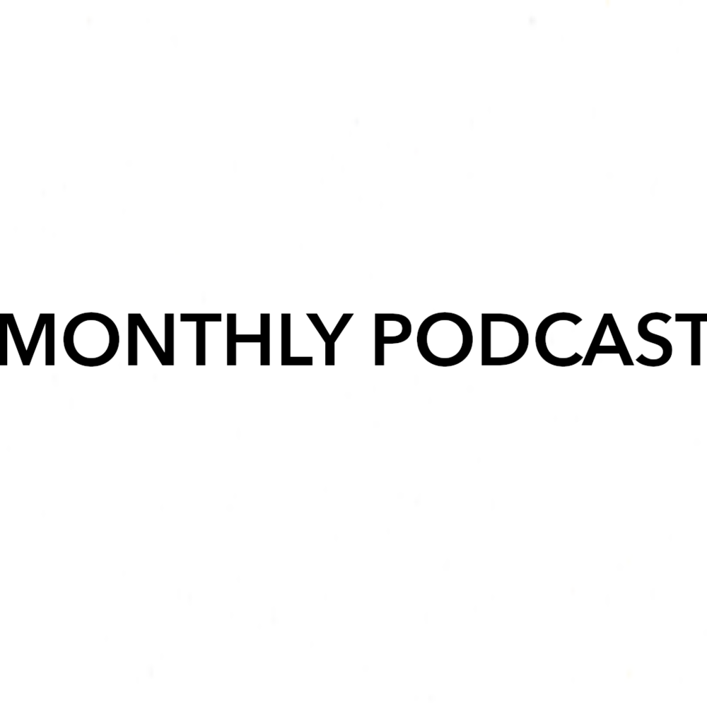 MONTHLY PODCAST.png
