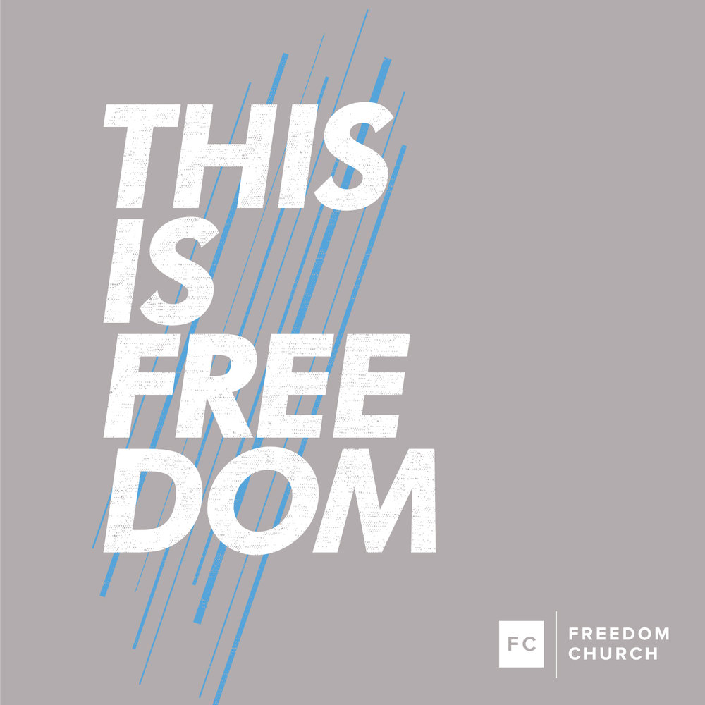 This is Freedom — Freedom Church