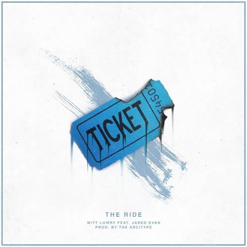 "Witt Lowry - ""The Ride"" ft. Jared Evan (Single)"