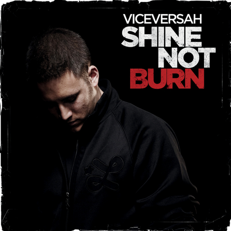 VICEVERSAH - 'Shine Not Burn' (Album)