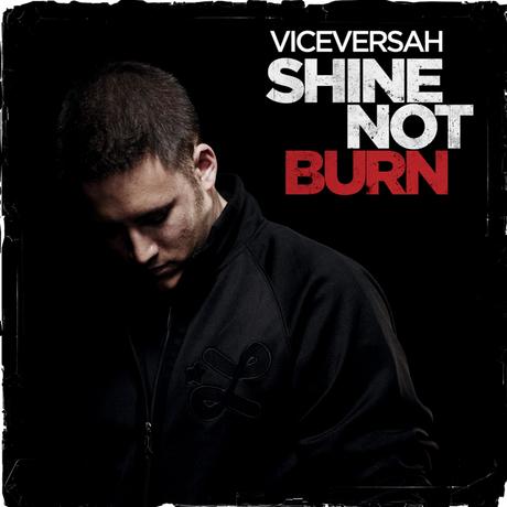 VICEVERSAH - 'Shine Not Burn' (Album)