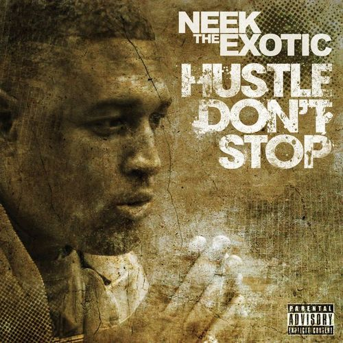 Neek The Exotic - 'Hustle Don't Stop' (Album)