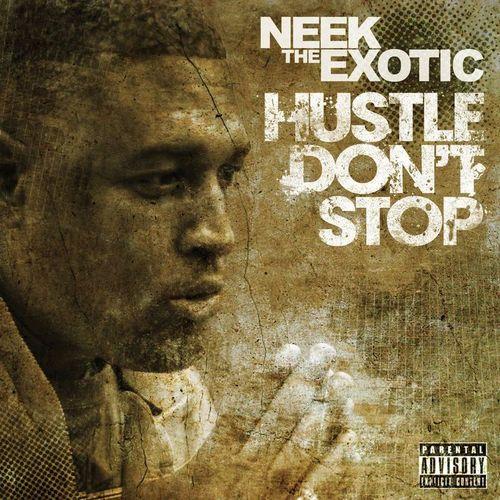 Neek The Exotic - 'Hustle Don't Stop' (Album)