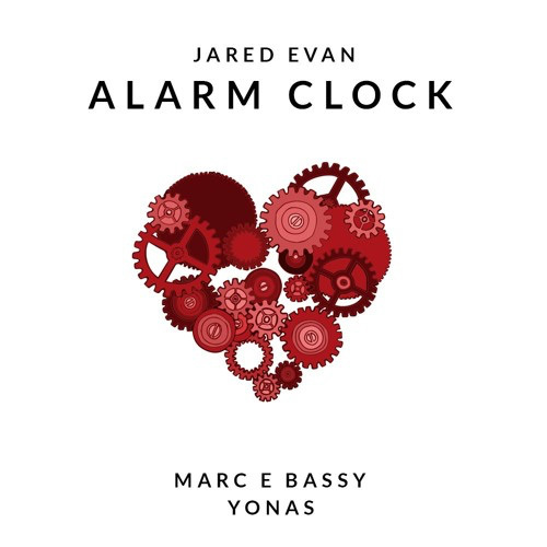 "Jared Evan - ""Alarm Clock"" ft. Marc E Bassy & Yonas (Single)"