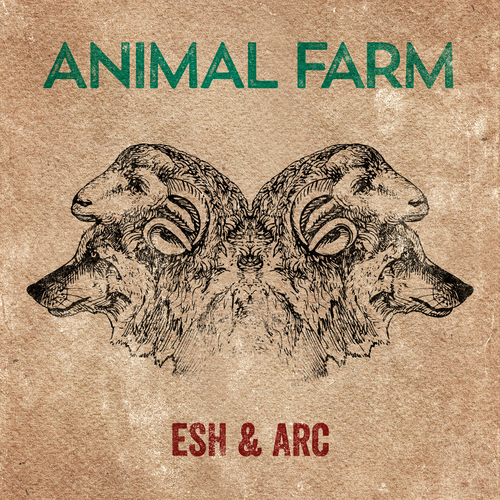 "Esh & Arc - ""Animal Farm"" (Single)"