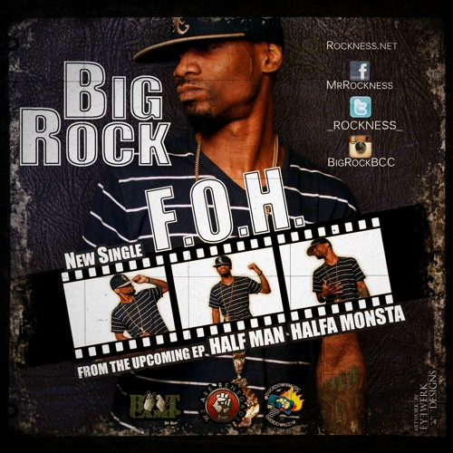 "Big Rock (Rockeness Monstah) - ""F.O.H."" (Single)"