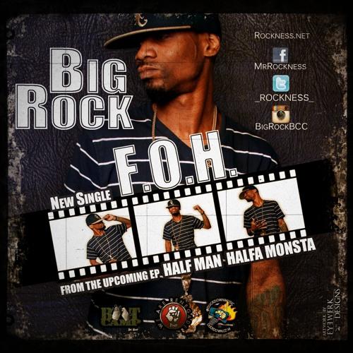 "Big Rock (Rockeness Monstah) - ""F.O.H."" (Single)"