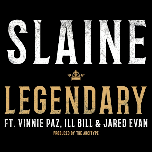 "Slaine - ""Legendary"" ft. Vinnie Paz, ILL BILL & Jared Evan (Single)"