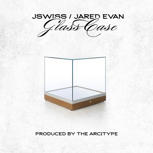 "JSWISS & Jared Evan - ""Glass Case"" (Single)"