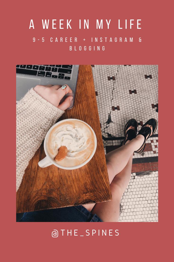 A Week in My Life: My 9-5 Career + Instagram & Blogging