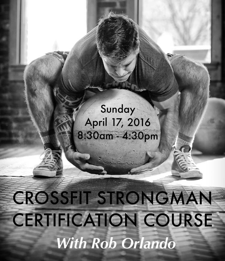 CrossFit Strongman Certification Course with Rob Orlando — Hybrid ...