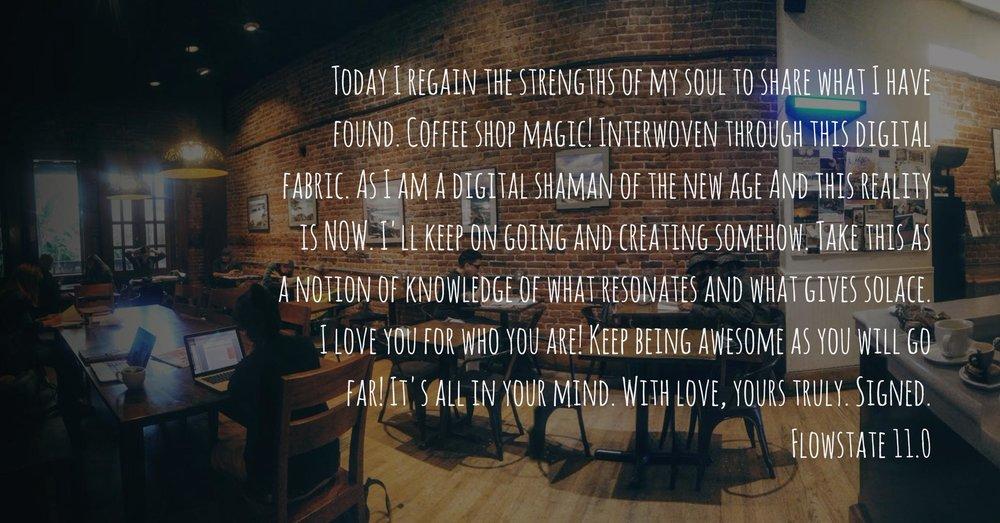 Flowstate11 - Coffee shop Magic
