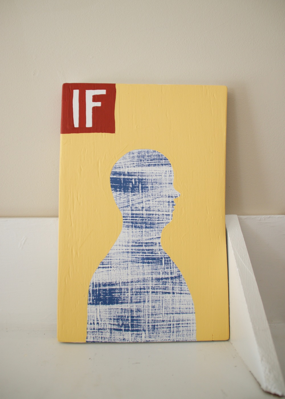 If Magazine , 2016                      acrylic, wood | 13 ¼ x 8 ¾ in.
