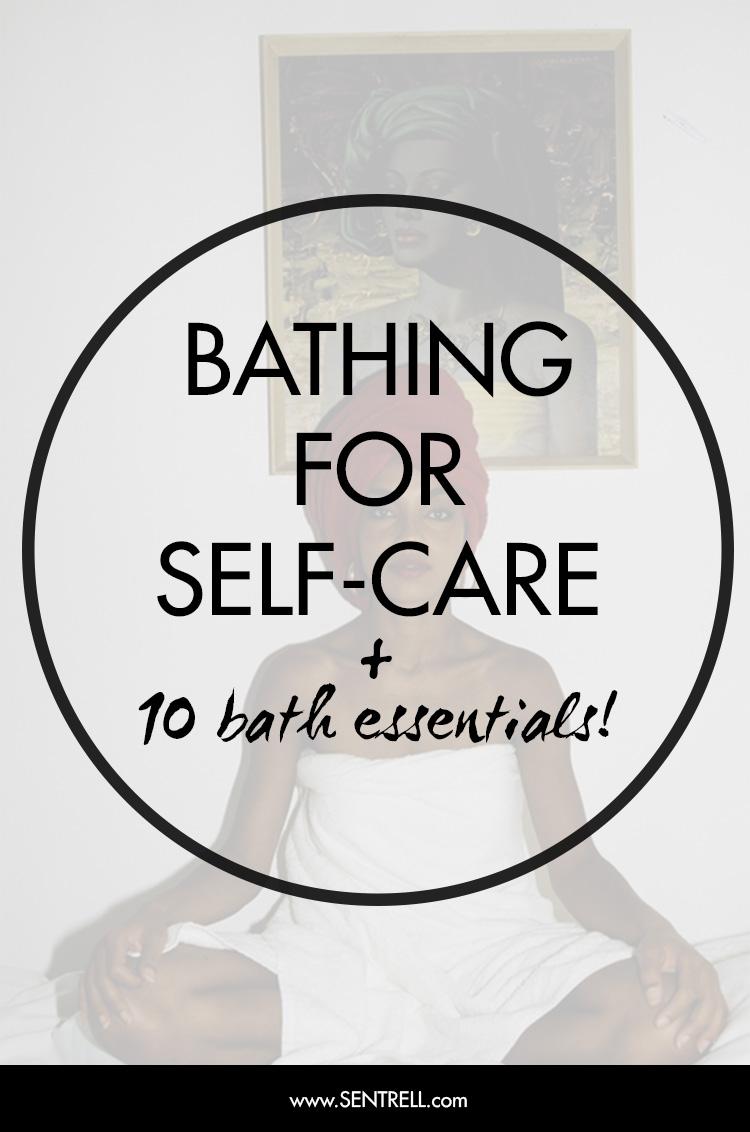 Bathing for Self-Care Plus Bath Essentials