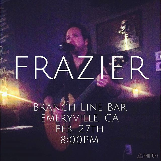 FRAZIER will be performing an acoustic set of original music and cover songs at @branchlinebar in the heart of #Emeryville on Monday, February 27th.  Come out and enjoy some delicious cocktails and great live music!  #BayArea #livemusic #cocktails #Oakland #berkeley #acoustic #independentartist #indieartist #guitarist